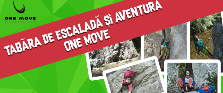 Tabăra de escaladă și aventură One Move 2018
